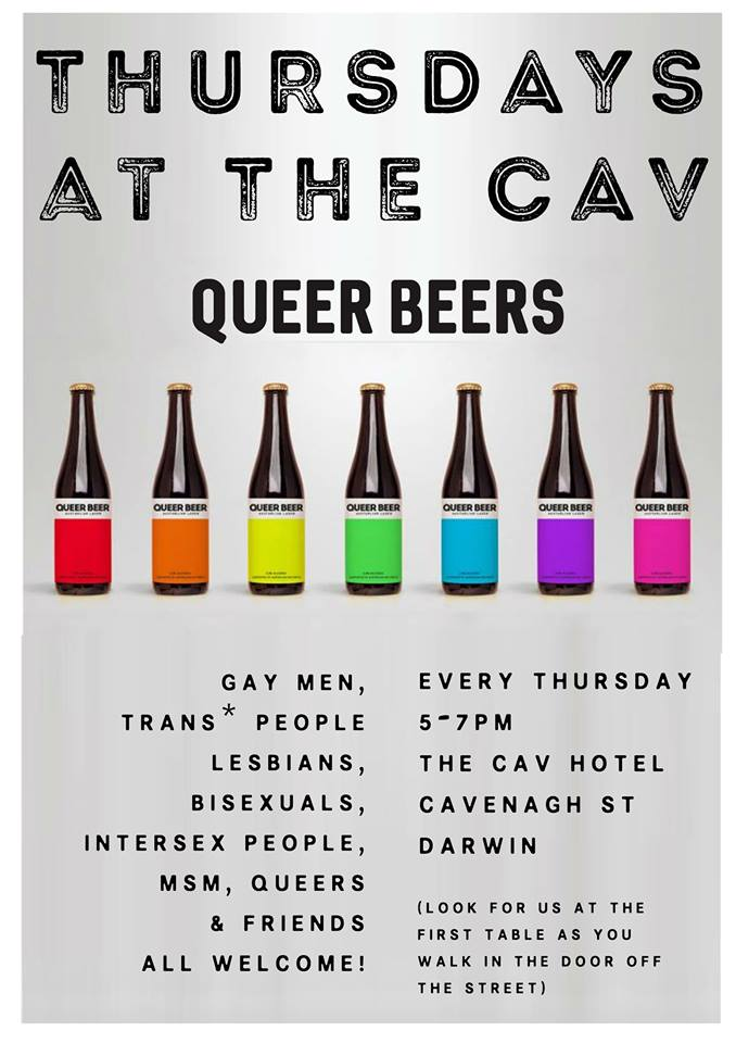 darwin queer beers thursdays at the cav out nt. Black Bedroom Furniture Sets. Home Design Ideas